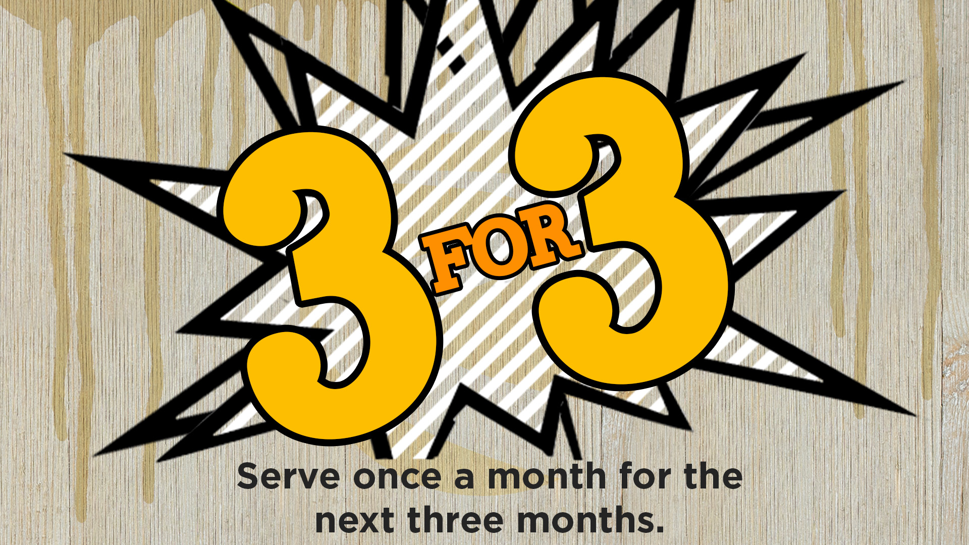 Serve 3 times in 3 months