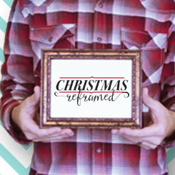 Christmas Reframed