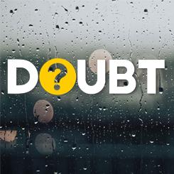Doubt – Week 1