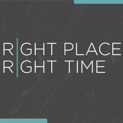 Right Place, Right Time – Week 4