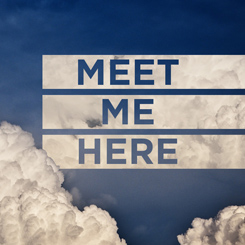 Meet Me Here – Week 1