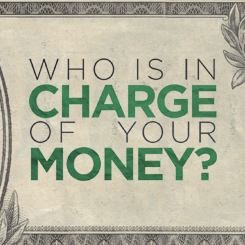 Who Is In Charge Of Your Money – Week 1