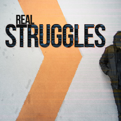 Real Struggles – Week 1