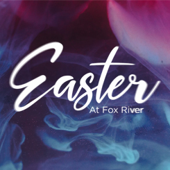 Easter at FoxRIver – 2019