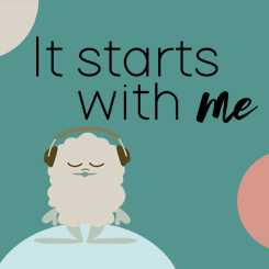 It Starts With Me – Week 3